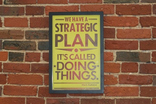 Poster: We have a strategic plan. It's called doing things.