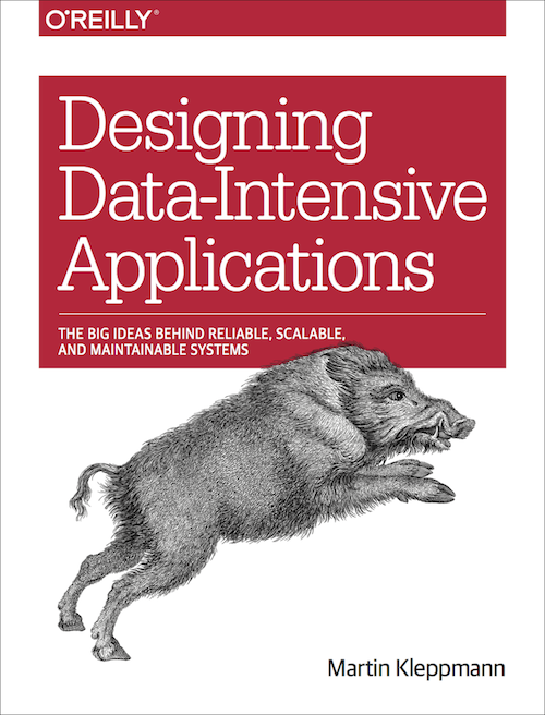 Designing Data-Intensive Applications (the wild boar book)